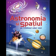 Astronomia si spatiul pe intelesul celor mici Corint