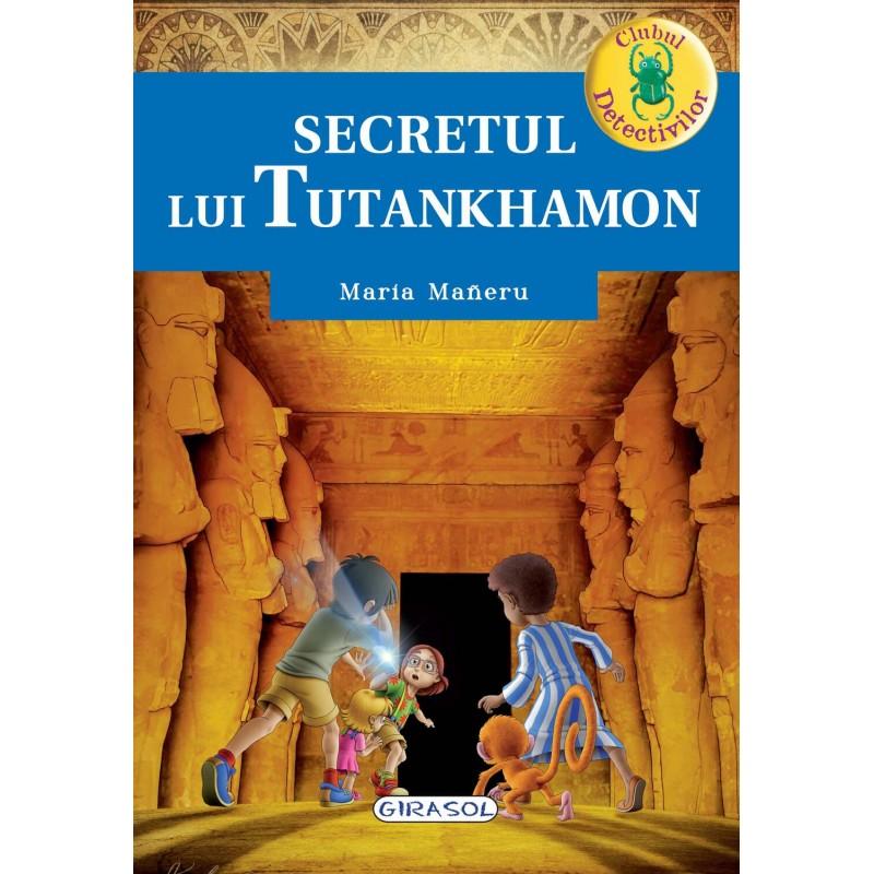 Clubul detectivilor secretul lui Tutankhamon Girasol